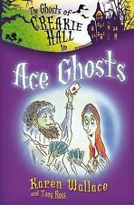 The Ghosts of Creakie Hall: Ace Ghosts, Karen Wallace, New Book