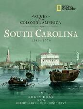 Voices from Colonial America: South Carolina 1540-1776 (National Geographic Voi