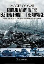 German Army on the Eastern Front - The Advance (Images of War), , Baxter, Ian, V