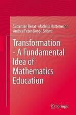 Transformation - A Fundamental Idea of Mathematics Education,Excellent Condition