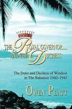 The Royal Governor..... and the Duchess : The Duke and Duchess of Windsor in...