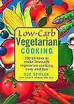 Low-Carb Vegetarian Cooking : 150 Entrees to Make Low-Carb Vegetarian Cooking E…