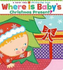 Where Is Baby's Christmas Present?: A Lift-the-Flap Book (Karen Katz Lift-the-Fl