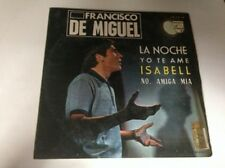"FRANCISCO DE MIGUEL - LA NOCHE 7"" SINGLE EP MONO PHILIPS"