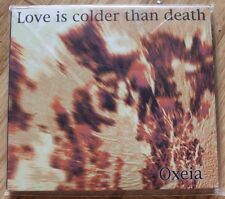LOVE IS COLDER THAN DEATH - OXEIA