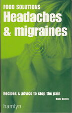 HEADACHES & MIGRAINES - Food solutions - Recipes to stop the pain - Ricki Ostro