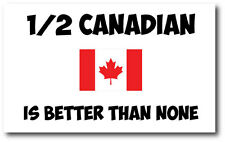 1/2 CANADIAN IS BETTER THAN NONE - Canada / Maple Leaf Vinyl Sticker 24cm x 13cm