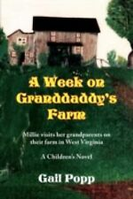 A Week on Granddaddy's Farm : Millie visits her grandparents on their farm in...