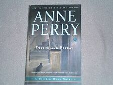 DEFEND AND BETRAY Anne Perry 2009 WILLIAM MONK NOVEL Paperback