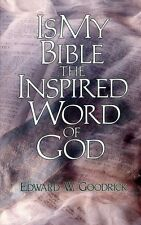 Goodrick, Edward W. IS MY BIBLE THE INSPIRED WORD OF GOD Paperback BOOK