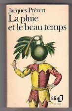 LA PLUIE ET LE BEAU TEMPS. Jacques Prévert. Folio texte intégral. 1972 .