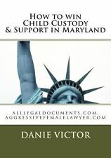 How to Win Child Custody and Support in Maryland : Alllegaldocuments. com,...