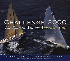 Challenge 2000: The Race to Win the America's Cup Coutts, Russell, Larsen, Paul