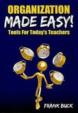 Organization Made Easy! : Tools for Today's Teachers by Frank Buck (Paperback)