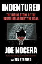 Indentured : The Epic Scandal of the NCAA by Benjamin Strauss and Joe Nocera...
