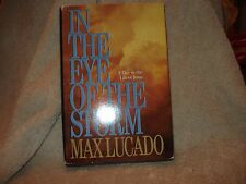 In the Eye of the Storm : A Day in the Life of Jesus by Max Lucado 1991 HC & DJ