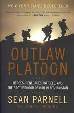 Outlaw Platoon: Heroes, Renegades, Infidels, and the Brotherhood of War in...