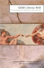 God's Divine Will : The Restoration of Man (Parts One and Two) by Francisco...
