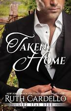 Lone Star Burn: Taken Home 3 by Ruth Cardello (2016, Paperback)