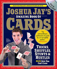 Joshua Jay's Amazing Book of Cards: Tricks, Shuffles, Games and Hustles by...