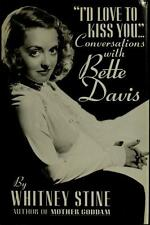 I'd Love to Kiss You: Conversations With Bette Davis