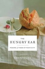 The Hungry Ear : Poems of Food and Drink by Kevin Young (2012, Hardcover)