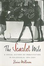 The Scarlet Mile: A Social History of Prostitution in Kalgoorlie, 1894-2004, McK