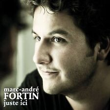 MARC-ANDRE FORTIN Juste Ici (CD 2009) André Quebec French Digipak Album 10 Songs