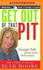 Get Out of That Pit : Straight Talk about God's Deliverance by Beth Moore...