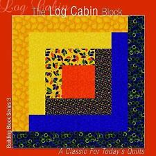 The Log Cabin Block: A Classic for Today's Quilts (Building Block Series 1), Edi