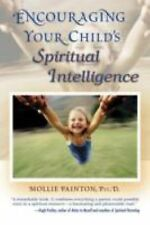 NEW Encouraging Your Child's Spiritual Intelligence by Mollie Painton Paperback