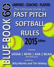 Blue Book 60 - Fast Pitch Softball Rules - 2015: The Ultimate Guide to NCAA - N
