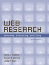 Web Research : Selecting, Evaluating, and Citing by Marie L. Radford, Linda...