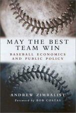 May the Best Team Win: Baseball Economics and Public Policy-ExLibrary