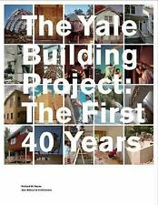 The Yale Building Project: The First 40 Years, Hayes, Richard W., New Book
