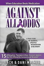 Against All Odds : How to Think Outside the Prescription When Education Beats...