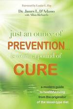 Just an Ounce of Prevention...Is Worth a Pound of Cure: A Modern Guide to Health