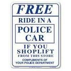 LOT OF 2 FREE RIDE IN POLICE CAR SHOPLIFTING SIGNS 9X12