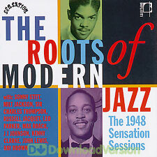 The Roots Of Modern Jazz: 1948 Sensation Sessions (CDBOPD 017)