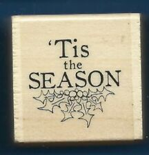 TIS THE SEASON Holly Holiday Card words Gift Tag NEW Wood Craft RUBBER STAMP