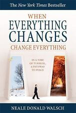 When Everything Changes, Change Everything: In a Time of Turmoil, A Pathway to P