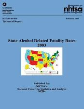 State Alcohol Related Fatality Rates : NHTSA Technical Report DOT HS 809 830...