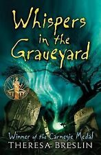 Whispers in the Graveyard, Breslin, Theresa, Excellent