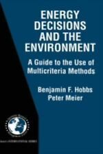 Energy Decisions and the Environment: A Guide to the Use of Multicrite-ExLibrary