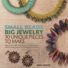 2014-03-01, Small Beads Big Jewelry: 30 Unique Pieces to Make, Power, Jean, Exce