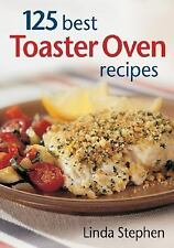 125 Best Toaster Oven Recipes-ExLibrary
