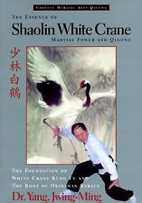 Essence of Shaolin White Crane by Jwing-Ming Yang kung fu chinese martial arts