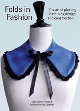 Folds in Fashion: The Art of Pleating in Clothing Design and Construction, Priet