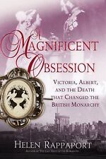 A Magnificent Obsession : Victoria, Albert, and the Death That Changed the Briti