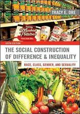 The Social Construction of Difference and Inequality: Race, Class, Gender, and S